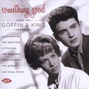 SOMETHING GOOD * FROM THE GOFFIN & KING SONGBOOK *