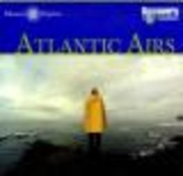 ATLANTIC AIRS -13TR- W/ANNE MARTIN/MARY JANE LAMOND/JULIE MURPHY/FERNHILL/AO Audio CD, V/A, CD