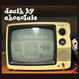BRIC-A-BRAC DEATH BY CHOCOLATE, CD