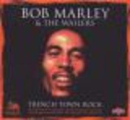 TRENCH TOWN ROCK Audio CD, MARLEY, BOB & WAILERS, CD