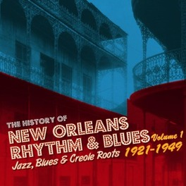 HISTORY OF NEW ORLEANS 1 .. R&B PT.1, JAZZ, BLUES & CREOLE ROOTS 1923-1953 V/A, CD