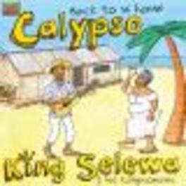 CALYPSO - BACK TO MI HOME Audio CD, SELEWA, KING & HIS CALYPS, CD