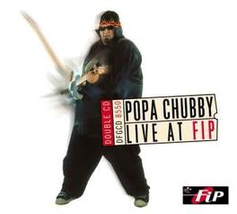 LIVE AT F.I.P. THE BROOKLYN BLUES BEAST W/ 2 HOURS OF ROUGH MUSIC Audio CD, POPA CHUBBY, CD