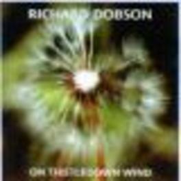 ON THISTLEDOWN WIND Audio CD, RICHARD DOBSON, CD