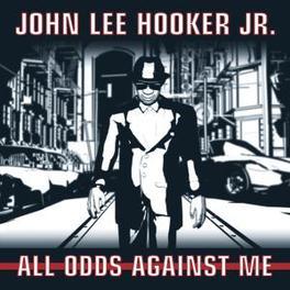 ALL ODDS AGAINST ME Audio CD, JOHN LEE HOOKER JR, CD