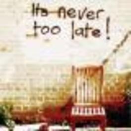 IT'S NEVER TOO LATE W/ DENNIS GREAVES Audio CD, NINE BELOW ZERO, CD