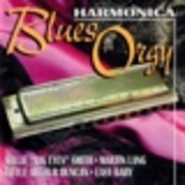 HARMONICA BLUES ORGY WILLIE BIG EYES SMITH, MARTIN LANG, LITTE ARTHUR DUNCAN Audio CD, V/A, CD