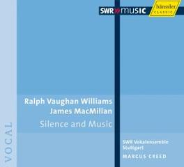 SILENCE AND MUSIC SWR VOKALENSEMBLE STUTTGART/CREED Super Audio CD, MACMILLAN/VAUGHAN WILLIAM, CD