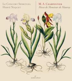 MESSE DE MONSIEUR DE.. .. MAUROY//NIQUET, H//LE CONCERT SPIRITUEL Audio CD, M. A. CHARPENTIER, CD