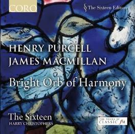 BRIGHT ORB OF HARMONY THE SIXTEEN/HARRY CHRISTOPHERS Audio CD, PURCELL/MACMILLAN, CD