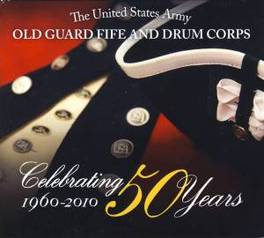 CELEBRATING 50 YEARS OLD GUARD FIFE AND DRUM B, CD