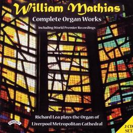 MATHIAS: COMPLETE ORGAN.. .. WORKS Audio CD, RICHARD LEA, CD