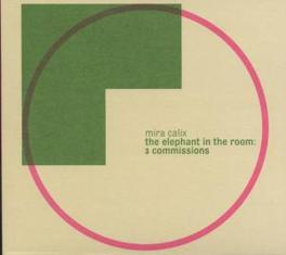 ELEPHANT IN THE ROOM: Audio CD, MIRA CALIX, CD