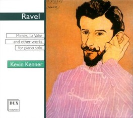 MIROIRS: LA VALSE & OTHER ..WORKS FOR PIANO SOLO // W/KEVIN KENNER Audio CD, M. RAVEL, CD