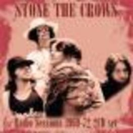 RADIO SESSIONS 1969-1972 THIS 2CD SET BRINGS TOGETHER THE BANDS RADIO SESSIONS Audio CD, STONE THE CROWS, CD