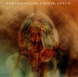 STEAMROLLER PHILIP SAYCE, CD