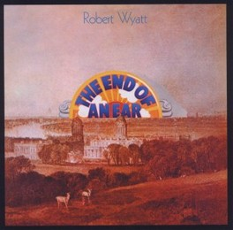 END OF AN EAR -REMAST- NEW REMASTERED 1970 ALBUM ROBERT WYATT, CD