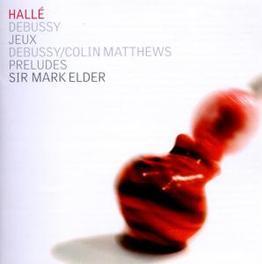 JEUX/PRELUDES HALLE ORCHESTRA/MARK ELDER Audio CD, C. DEBUSSY, CD