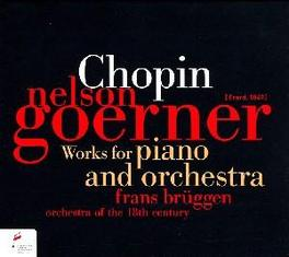 WORKS FOR PIANO AND.. .. ORCHESTRA//GOERNER/ORCHESTRA OF THE 18TH CENTURY Audio CD, F. CHOPIN, CD
