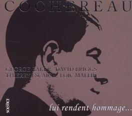 HOMMAGE A COCHEREAU BRIGGS, ESCAICH, MALLIE, BAKER Audio CD, COCHEREAU.*TRIBUTE*, CD