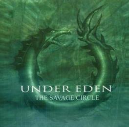 SAVAGE CIRCLE Audio CD, UNDER EDEN, CD