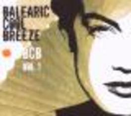 BALEARICA COOL BREEZE SOUNDS FOR THE MAGIC ISLAND IBIZA 3//W/ELKELAND/SPIRAL. Audio CD, V/A, CD