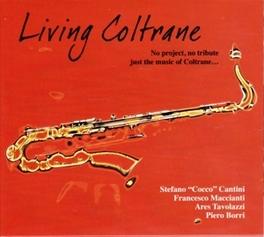 LIVING COLTRANE STEFANO CANTINI, CD