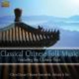 CLASSICAL CHINESE FOLK.. .. MUSIC W/CHEN DACAN'S CHINESE ENSEMBLE Audio CD, V/A, CD