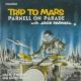 TRIP TO MARS/PARNELL ON.. .. PARADE Audio CD, JACK PARNELL, CD
