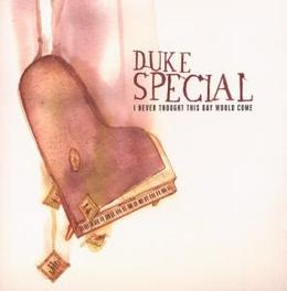 I NEVER THOUGHT THIS DAY Audio CD, DUKE SPECIAL, CD
