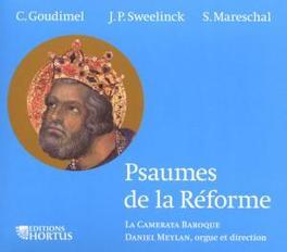 PSAUMES DES LA REFORME LA TROMBONCINA//WORKS BY SWEELINCK/GOUDIMEL... Audio CD, LA CAMERATA BAROQUE CHOIR, CD