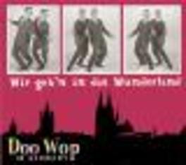 DOO WOP IN GERMANY WIR GEH'N IN DAS WUNDERLAND - CD + 44PG. BOOKLET Audio CD, V/A, CD