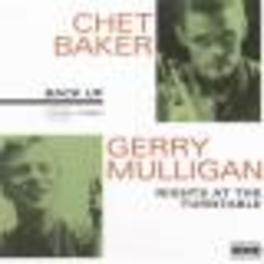 NIGHTS AT THE TURNTABLE Audio CD, GERRY/C. BAKER MULLIGAN, CD