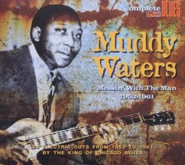 MESSIN' WITH THE MAN 24 ELECTRIC CUTS FROM 1953 TO 1961 MUDDY WATERS, CD