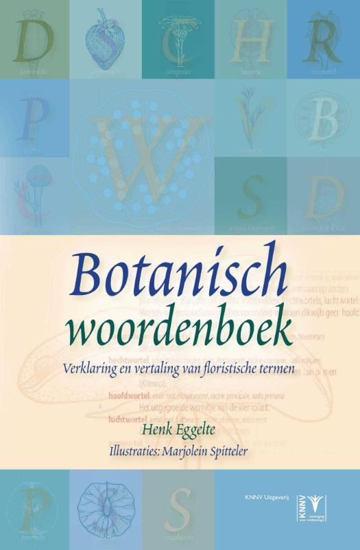 Botanisch woordenboek. verklaring en vertaling van floristische termen, Henk Eggelte, Paperback