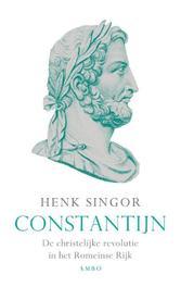 Constantijn en de christelijke revolutie in het Romeinse rijk, Henk Singor, Paperback