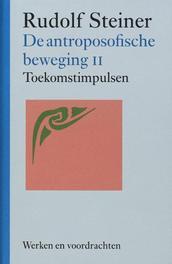 De antroposofische beweging: II. Werken en voordrachten, Steiner, Rudolf, Hardcover