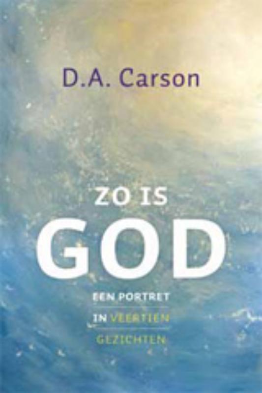 Zo is God waar sta ik in God's verhaal?, D. A. Carson, Paperback