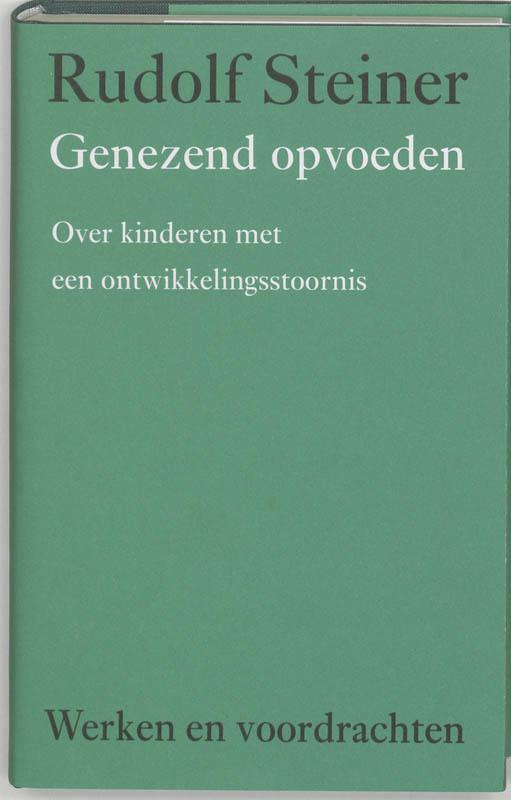 Genezend opvoeden. over kinderen met een ontwikkelingsstoornis, Steiner, Rudolf, Hardcover