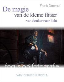 VAN DUUREN FOCUS OP FOTOGRAFIE DE MAGIE VAN DE KLEINE FLITSER