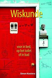 Wiskunde voor in bed, op het toilet of in bad Koolstra, Simon, Hardcover