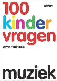 Muziek 100 Kindervragen, Van Havere, Steven, Hardcover