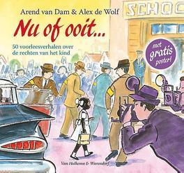 Nu of ooit de rechten van het kind in vijftig voorleesverhalen, Arend van Dam, Hardcover