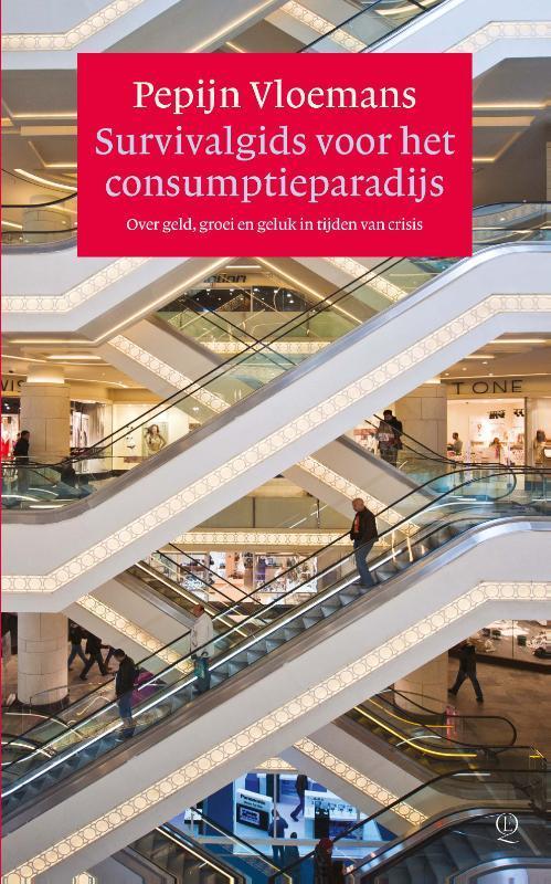 Survivalgids voor het consumptieparadijs over geld, groei en geluk in tijden van crisis, Vloemans, Pepijn, Paperback