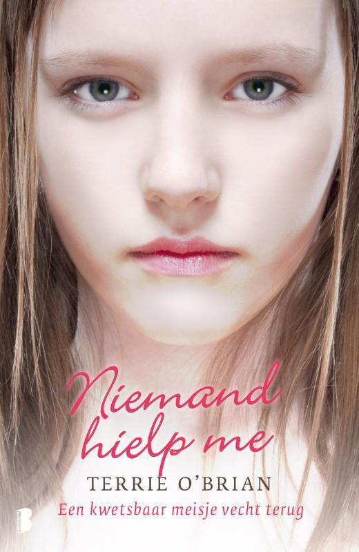 Niemand hielp me Een kwestbaar meisje vecht terug, O'Brian, Terrie, Paperback