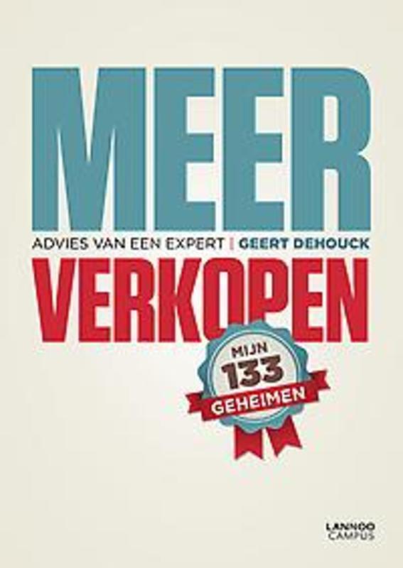 Meer verkopen Advies van een expert. Mijn 133 geheimen, Dehouck, Geert, onb.uitv.