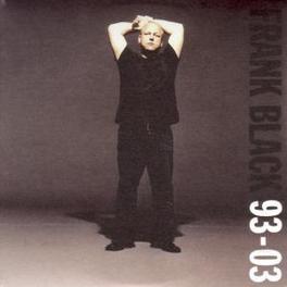 FRANK BLACK 93-03 Audio CD, FRANK BLACK, CD