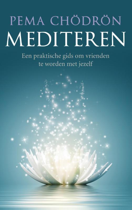 Mediteren een praktische gids om vrienden te worden met jezelf, Pema Chodron, Paperback