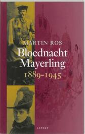 Bloednacht Mayerling 1889-1945. Ros, Martin, Paperback