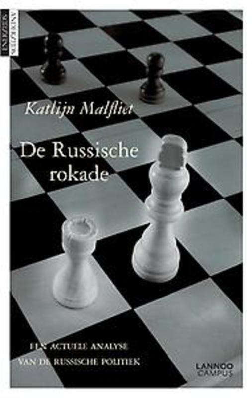 De Russische rokade Een actuele analyse van de Russische politiek, Malfliet, Katlijn, Paperback